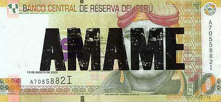 Amame - Serie Ten, Serigrafia sobre billete de diez soles - 2012